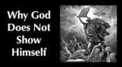 Why God Does Not Show Himself